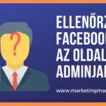Ellenőrzi a Facebook az oldalak adminjait
