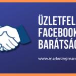 Facebook: az üzletfeled ne legyen az ismerősöd?! Hogy micsoda?