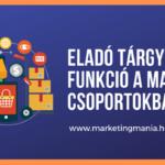 Eladó tárgy funkció már a magyar Facebook csoportokban is