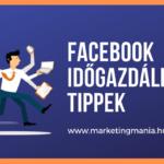 Facebook időgazdálkodási tippek