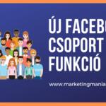 Új funkció a Facebook csoportokban, amit te is imádni fogsz