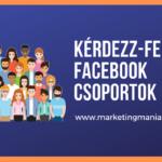 Kérdezz-Felelek: A Facebook csoportok