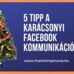 5 tipp a karácsonyi Facebook kommunikációdhoz