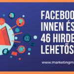 46 lehetőség a vállalkozásod hirdetésére Facebookon innen és túl