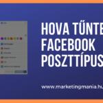 Hova tűntek a Facebook poszttípusok?