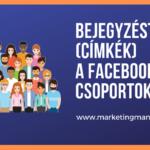 Bejegyzéstémák (címkék) a Facebook csoportokban