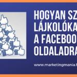 Hogyan szerezz lájkolókat a Facebook oldaladra?