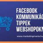 Hasznos Facebook kommunikációs tippek webshopoknak